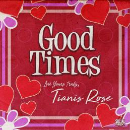 Tianis Rose Good Time artwork with hearts
